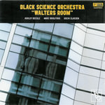 WALTERS ROOM (Black Science Orchestra)