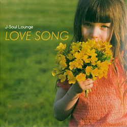 �J�t�FCD J-Soul Lounge LOVE SONG