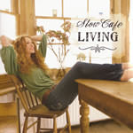 �J�t�FCD Slow-Cafe-LIVING (Various Artists)