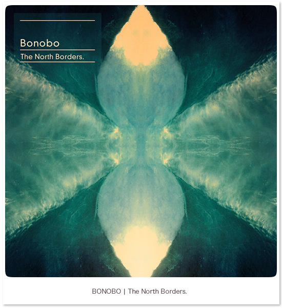 The North Borders - Bonobo(トップイメージ:1)
