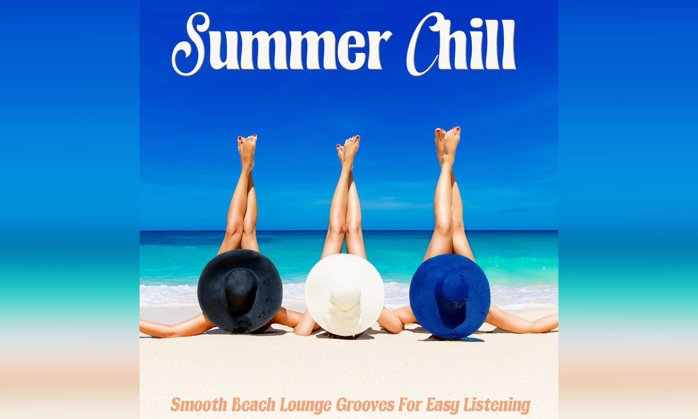 Summer Chill - Smooth Beach Lounge Grooves For Easy Listening - Image