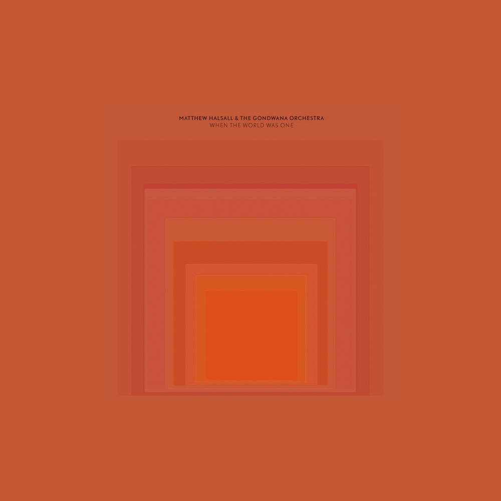 When the World Was One - Matthew Halsall & The Gondwana Orchestra - Image
